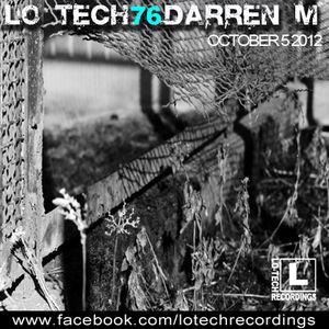 Lo-Tech 76 - Darren M