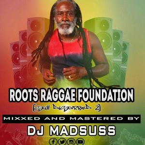 ROOTS REGGAE FOUNDATION MIX DJ MADSUSS [STILL DISTURBED #2