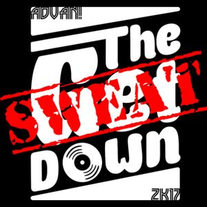 ADVAN! - THE SWEAT DOWN