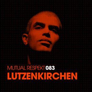 Mutual Respekt 083 with Lutzenkirchen
