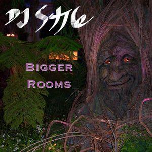 DJ Style - Bigger Rooms