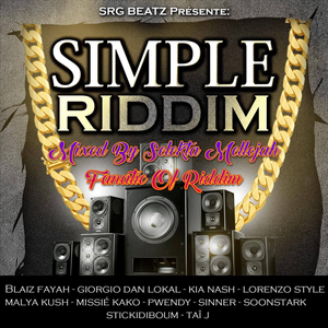 Simple Riddim (srg beatz 2017) Mixed By SELEKTA MELLOJAH FANATIC OF RIDDIM
