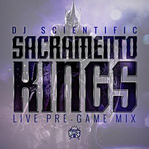 Sacramento Kings Pre Game Mix by DJ SCIENTIFIC
