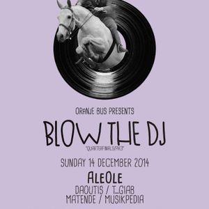 AleOle @ Blow the DJ 2014 quarterfinals/PH3