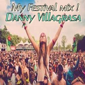 My summer festival 2016 mix part one by Danny Villasgrasa