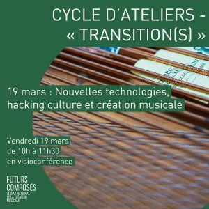 """""""Transition(s)"""" - Nouvelles technologies, hacking culture et création musicale"""