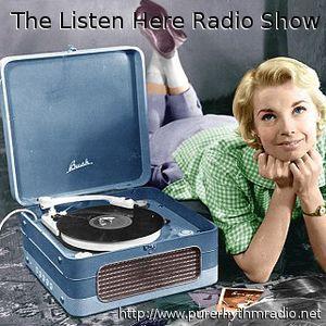 The Listen Here Radio Show - Thursday 28th April 2016 on Pure Rhythm Radio