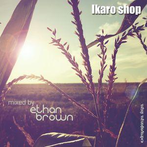 Ikaro Shop Edition - Ethan Brown mix