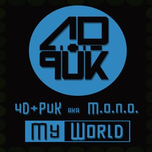 4d + PuK / M.o.n.o. L.i.v.e. / My World
