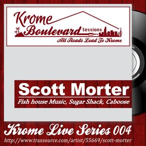 SCOTT MORTER - 004 - KROME LIVE SERIES