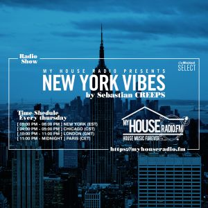 Sebastian Creeps aka Gil G - New York Vibes Radio Show on MyHouseRadio.fm NYC EP091