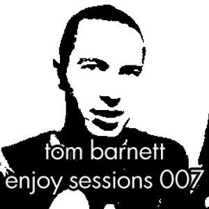 Tom Barnett - Enjoy Sessions 007