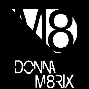 DONNA M8RIX - FOR WHAT YOU DREAM
