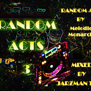 Random Acts #003 Random Act by Melodic Monarch