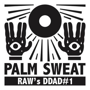 RAW's DDAD #1 : Palm Sweat