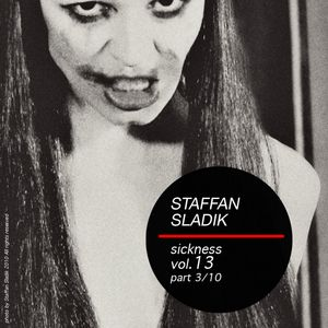 Staffan Sladik - sickness vol.13 (part 3/10)