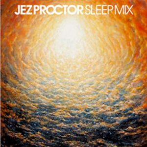 jez proctor sleep mix