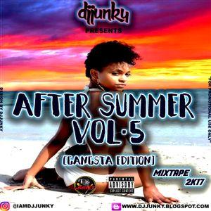 DJJUNKY PRESENTS - AFTER SUMMER VOL.5 (GANGSTA EDITION) MIXTAPE 2K17