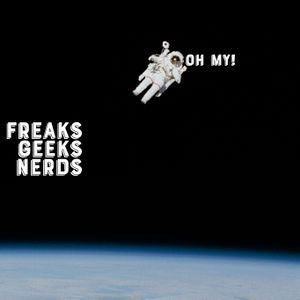 Freaks and Geeks and Nerds, Oh My! - 25/5/17