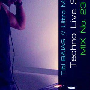 MIX No. 23 // TECHNO Live SET - Tibi BAIAS // Ultra MIX 360