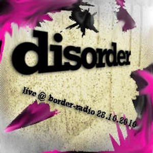 disorder live @ border-radio 28.10.2010