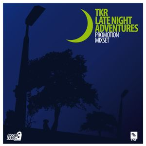 TKR - Late Night Adventures Mixset