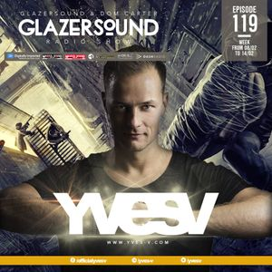 Glazersound Radio Show Episode #119 w/ Special Guest Yves V