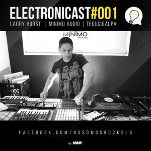 Electronicast #001  /  Larry Hurst