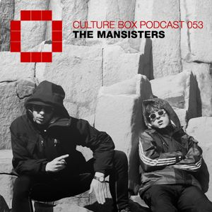 Culture Box Podcast 053 - The Mansisters