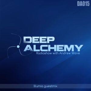 Andrew Wave - Deep Alchemy 015 [Illumia Guest Mix]