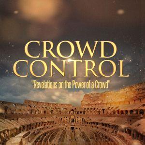 CROWD CONTROL - Crazy Crowds II (Part 6)