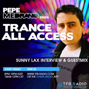 Pepe Medrano - Trance All Access (Episode 015) Sunny Lax Interview & Guestmix