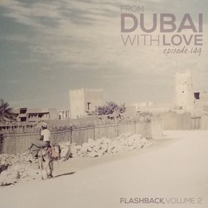 From Dubai With Love 149: Flashback vol.2