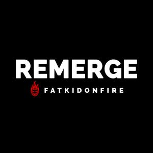 Remerge x FatKidOnFire mix