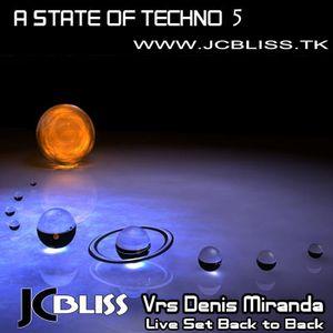 A State Of Techno 5 Jc Bliss Vrs Denis Miranda Live Set