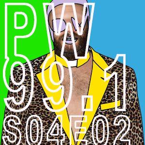 PW 99.1 S04E02