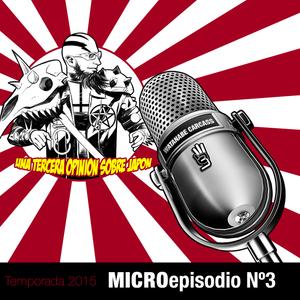 """S3:2015:MicroEp Nº3(Watanabe Carcass) - """"Muchos cambios…mucho sueño"""""""