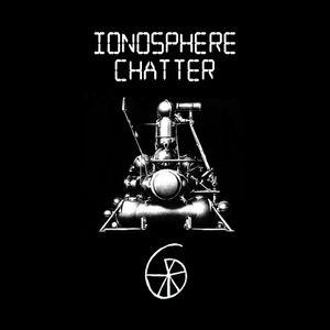 ionosphere chatter 06