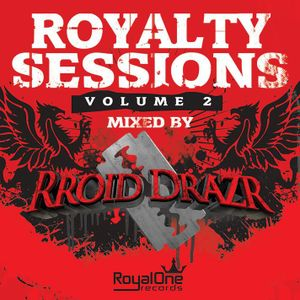 Royalty Sessions Vol. 2 (Mixed by RROID DRAZR)