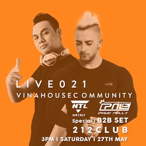 Vinahouse Community Live 021 - Phuc Nelly - Natale - 212 Club