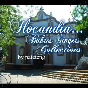 Ilocandia...the bukros collection