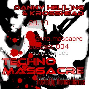 T3CHNO MASSACRE PODCAST 04 with Krosshead & Danny Helling aka Insomniac Freak Division