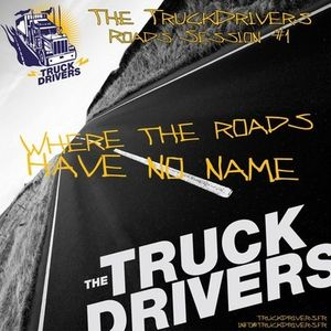The Truckdrivers - Where The Roads Have No Name - DJ Set 1