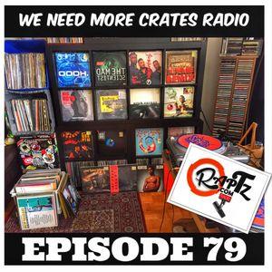 We Need More Crates Radio - Episode 79