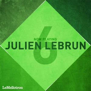 Now Playing #6 : Julien Lebrun