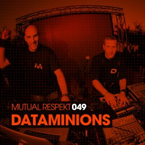 Mutual Respekt 049 with Dataminions
