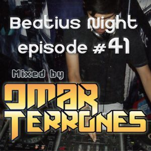 Beatius Night episode #41 - Mixed By Omar Terrones