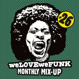 weLOVEweFUNK Monthly Mix-Up! #26 w/ Kid Sundance