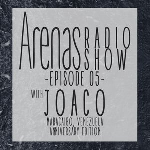 Arenas Radio Show #5 with Joaco  [Anniversary Edition]