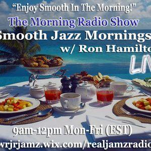 Smooth Jazz Mornings w/ Ron Hamilton 7-10-17